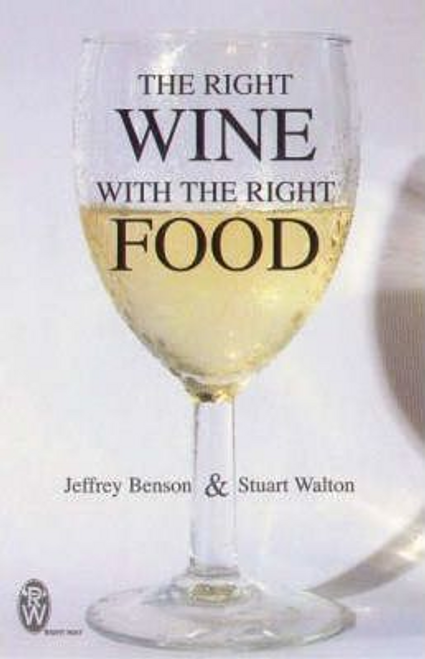 Benson, Jeffrey / The Right Wine with the Right Food