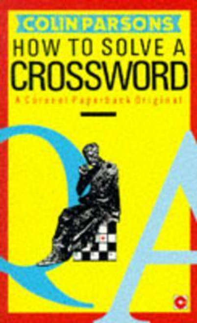 Parsons, Colin / How to Solve a Crossword