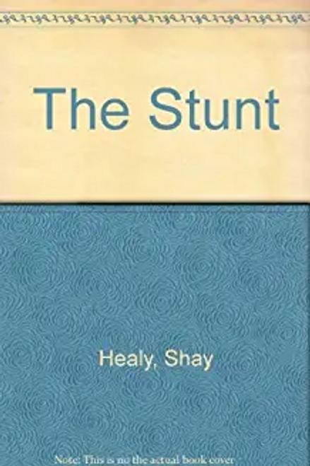 Healy, Shay / The Stunt