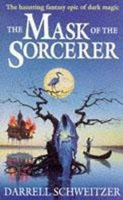 Schweitzer, Darrell / Mask Of The Sorcerer