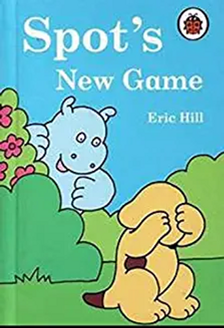 Hill, Eric / Spot's New Game