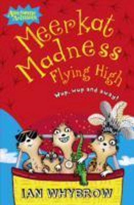 Whybrow, Ian / Meerkat Madness Flying High