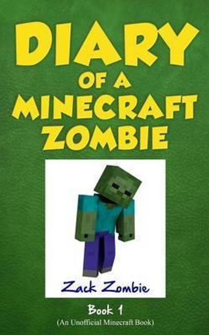 Zombie, Zack / Diary of a Minecraft Zombie Book 1 : A Scare of a Dare