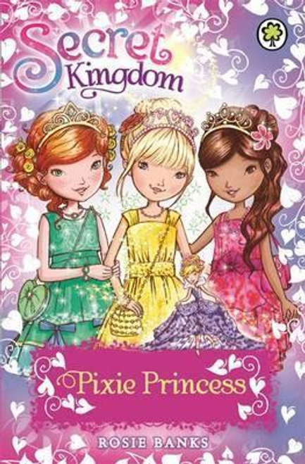 Banks, Rosie / Secret Kingdom: Pixie Princess : Special 4