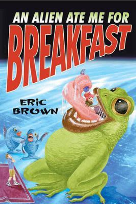 Brown, Eric / An Alien Ate Me For Breakfast