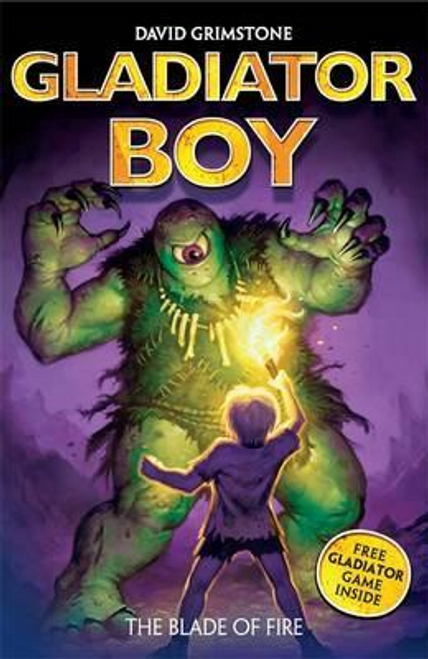 Grimstone, David / Gladiator Boy: The Blade of Fire : Book 6