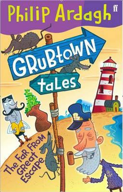 Ardagh, Philip / Grubtown Tales: The Far From Great Escape : Grubtown Tales