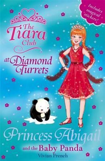 French, Vivian / The Tiara Club: Princess Abigail and the Baby Panda : Book 35