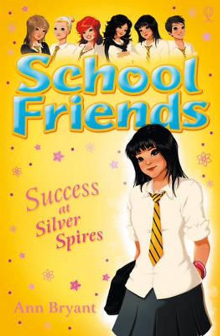 Bryant, Ann / School Friends : Success at Silver Spires