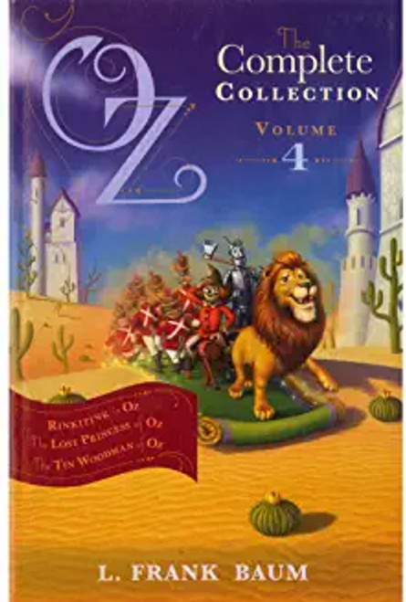 Baum, L. Frank / Oz, the Complete Collection : Volume 4 ( Rinkitink In Oz,  The Lost Princess Of Oz,  The Tin Woodman Of Oz )