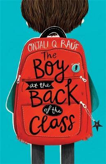 Rauf, Onjali Q. / The Boy At the Back of the Class