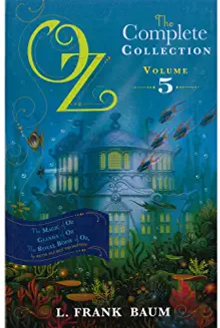 Baum, L. Frank / Oz: The Complete Collection - Volume 5 ( The Magic of Oz, Glenda of  Oz, The Royal Book of Oz)