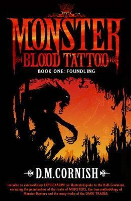 Cornish, D. M. / Monster Blood Tattoo: Foundling : Book One