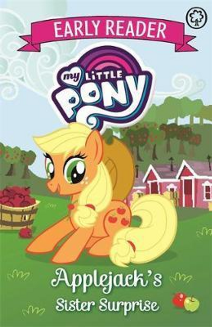 Reader, Early / My Little Pony Early Reader: Applejack's Sister Surprise : Book 4