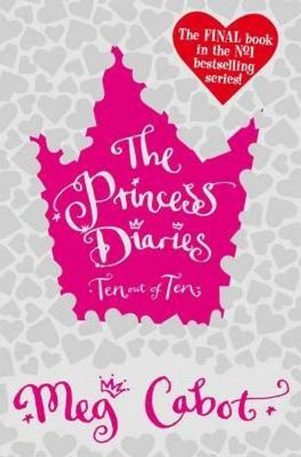 Cabot, Meg / The Princess Diaries: Ten Out of Ten