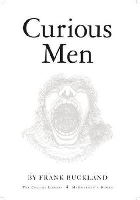 Buckland, Frank - Curious Men ( McSweeney's Collins Library) - PB