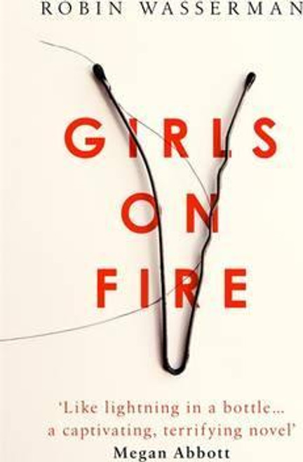 Wasserman, Robin - Girls on Fire - HB - 1st Edition - 2016