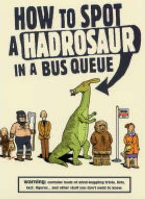 Seed, Andy / How to Spot a Hadrosaur in a Bus Queue