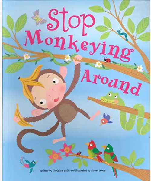 Swift, Christine / Cup Cake Stop Monkeying Around (Children's Picture Book)