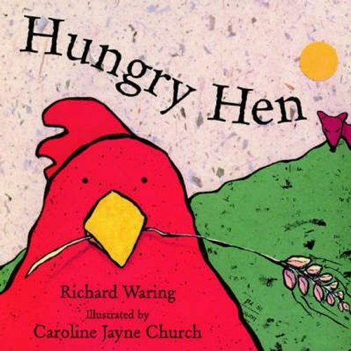 Waring, Richard / Hungry Hen (Children's Picture Book)