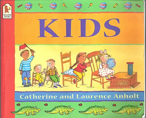 Anholt, Laurence / Kids (Children's Picture Book)