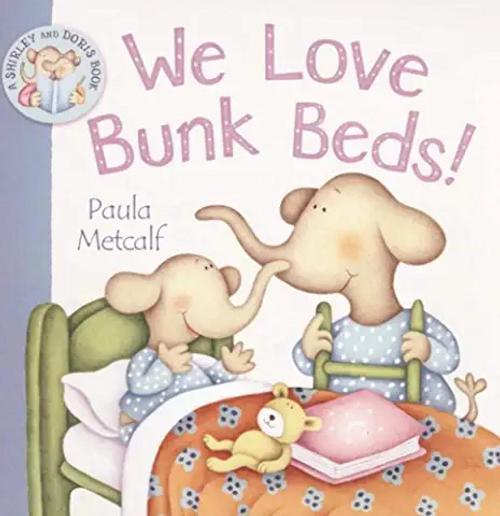 Metcalf, Paula / We Love Bunk Beds (Children's Picture Book)