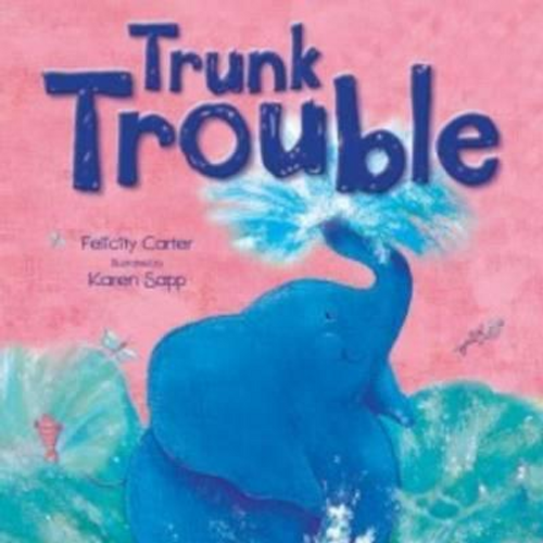 Carter, Felicity / Trunk Trouble (Children's Picture Book)