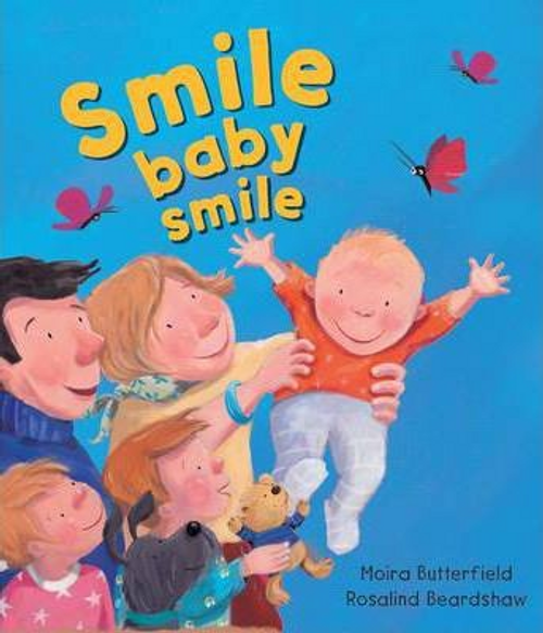 Butterfield, Moira / Smile, Baby, Smile (Children's Picture Book)