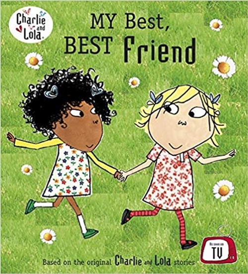 Charlie, Lola / My Best, Best Friend (Children's Picture Book)