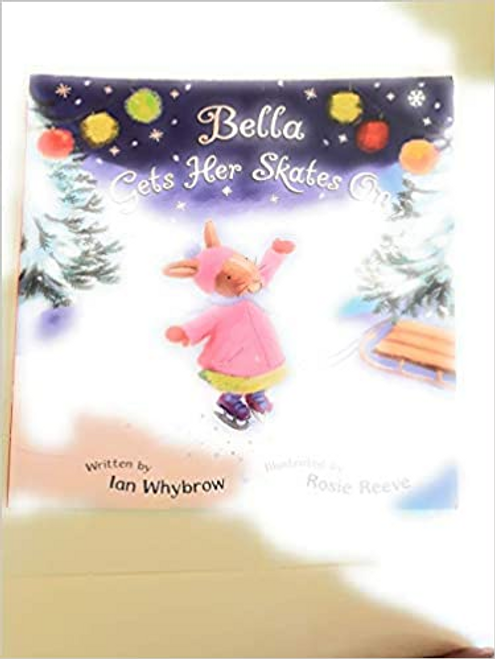 Whybrow, Ian / Bella Gets Her Skates on (Children's Picture Book)