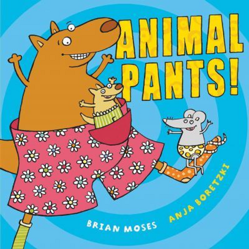 Moses, Brian / Animal Pants (Children's Picture Book)