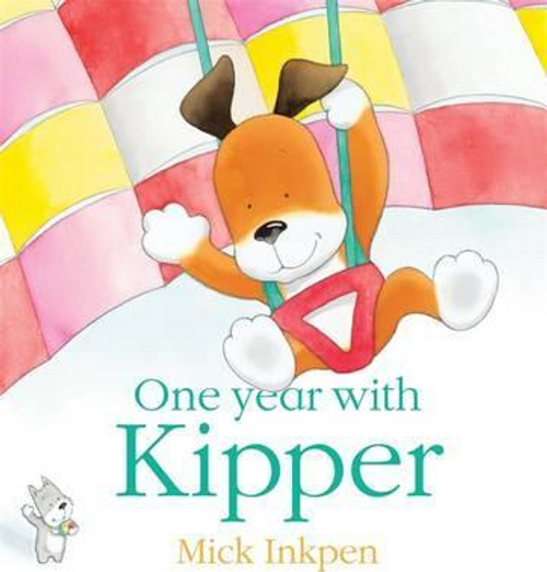 Inkpen, Mick / Kipper: One Year With Kipper (Children's Picture Book)