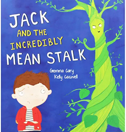Cary, Gemma / Jack And The Incredibly Mean Stalk (Children's Picture Book)