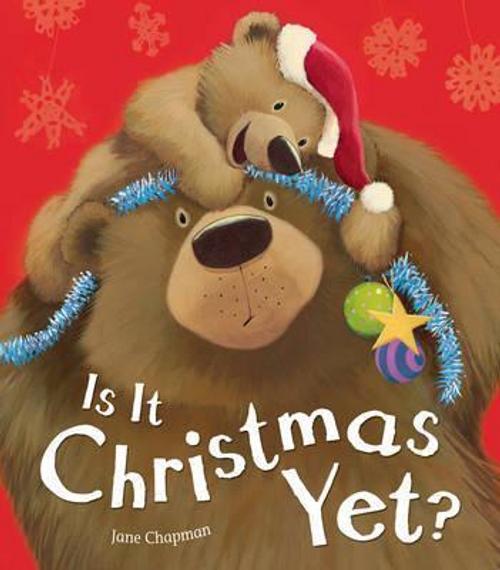 Chapman, Jane / Is It Christmas Yet? (Children's Picture Book)