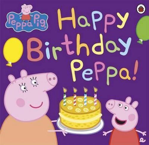 Pig, Peppa / Happy Birthday Peppa! (Children's Picture Book)