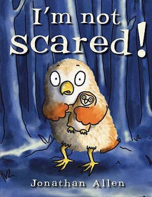 Allen, Jonathan / I'm Not Scared! I'm Not Scared! (Children's Picture Book)