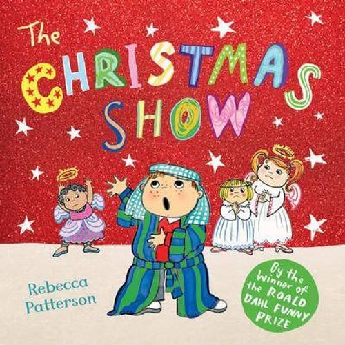 Patterson, Rebecca / The Christmas Show (Children's Picture Book)