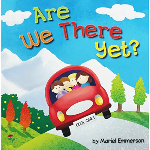 Emmerson, Mariel / Are We There Yet (Children's Picture Book)