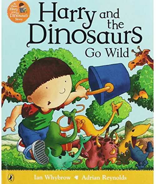 Whybrow, Ian / Harry and the Dinosaurs Go Wild (Children's Picture Book)