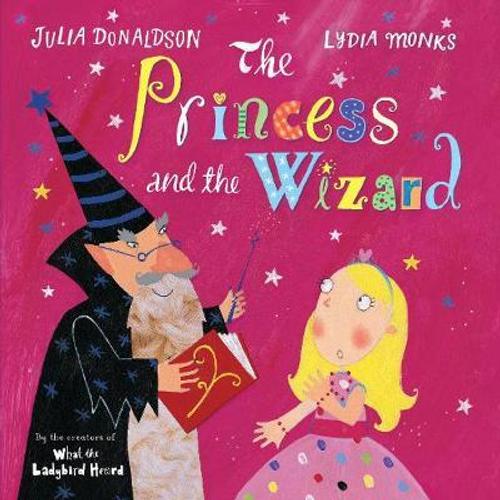 Donaldson, Julia / The Princess and the Wizard (Children's Picture Book)