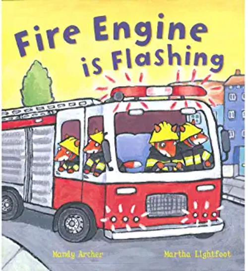 Archer, Mandy / Fire Engine Is Flashing (Children's Picture Book)