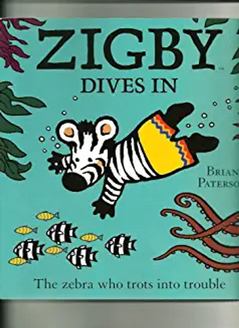 Paterson, Brian / Zigby dives in (Children's Picture Book)