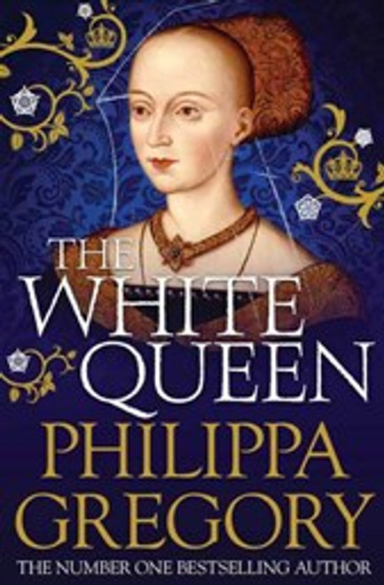Gregory, Philippa - The White Queen - BRAND NEW - PB - ( The Cousins War - Book 1 )
