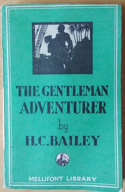 Bailey, H.C - The Gentleman Adventurer - PB - Mellifont Library - 1948 (  Originally 1914)