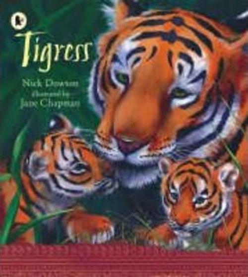 Dowson, Nick / Tigress (Children's Picture Book)