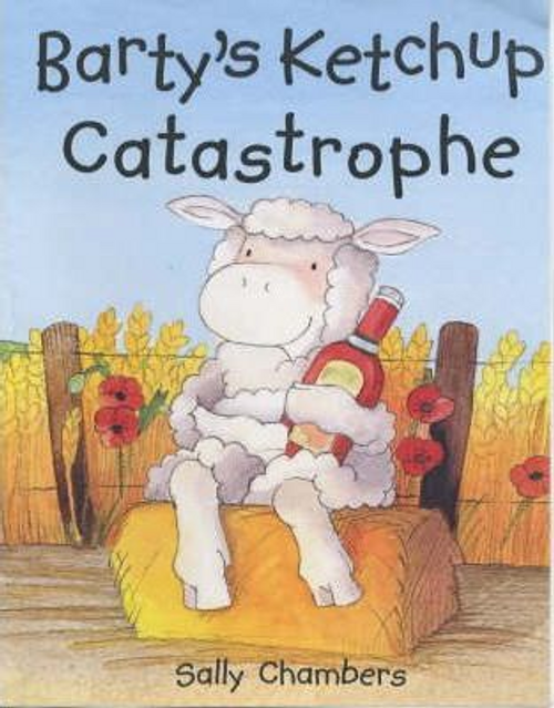 Chambers, Sally / Barty's Ketchup Catastrophe (Children's Picture Book)