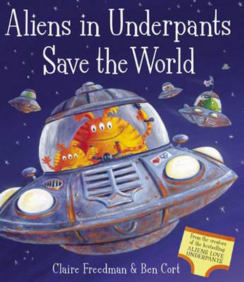Freedman, Claire / Aliens in Underpants Save the World (Children's Picture Book)