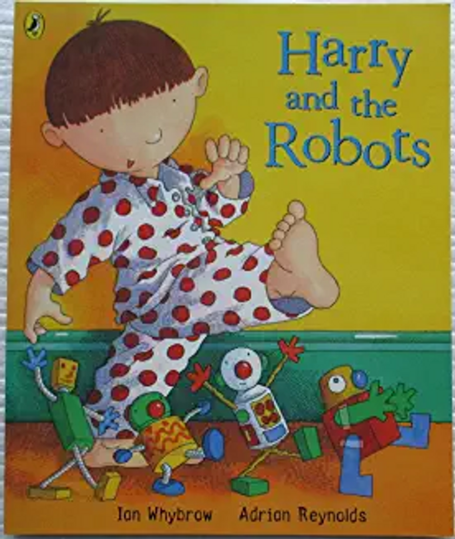 Whybrow, Ian / Harry and the Robots (Children's Picture Book)