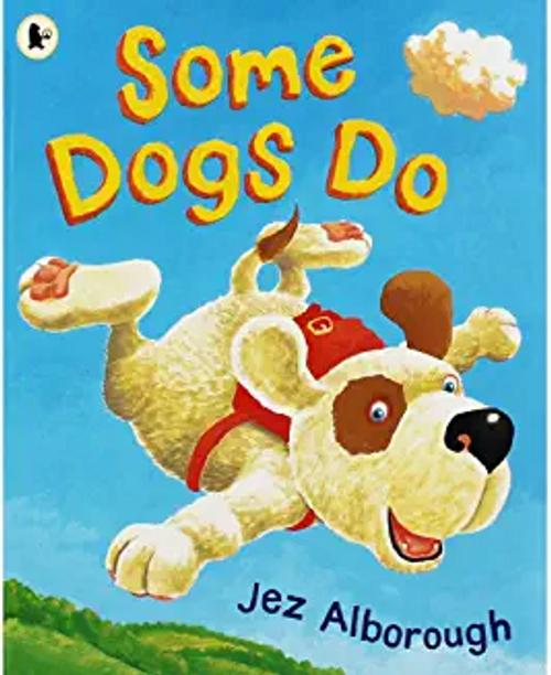 Alborough, Jez / Some Dogs Do (Children's Picture Book)