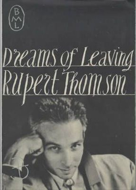 Thomson, Rupert - Dreams of Leaving - HB - Bloomsbury Modern Library Edition - 1994